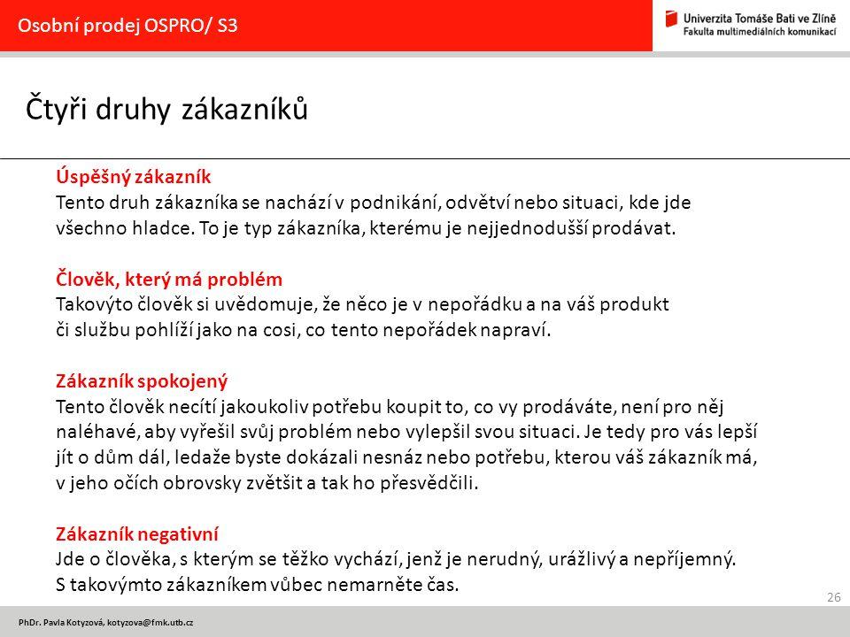 Čtyři druhy zákazníků Osobní prodej OSPRO/ S3 Úspěšný zákazník