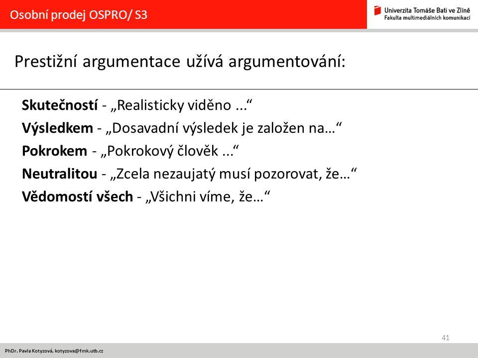 Prestižní argumentace užívá argumentování: