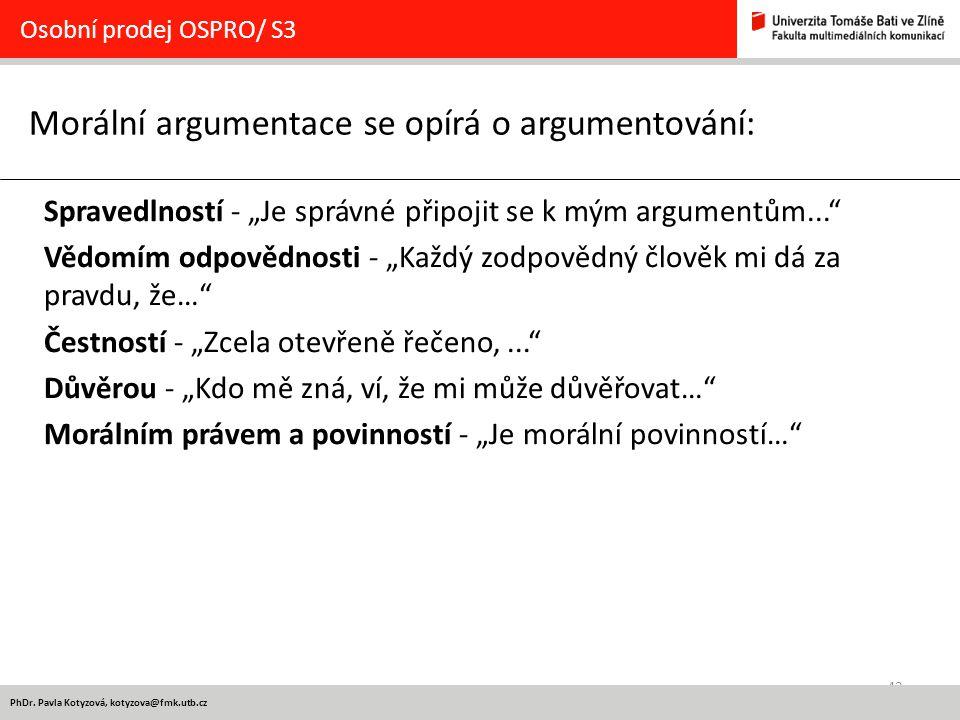 Morální argumentace se opírá o argumentování: