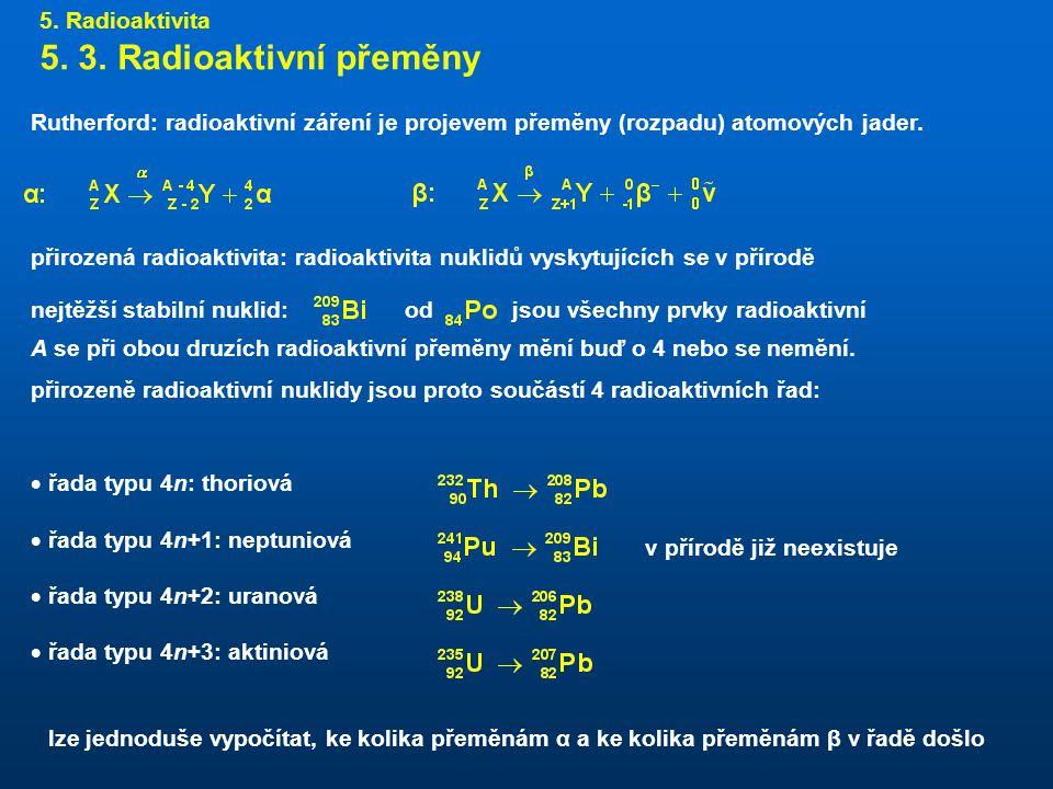 5. 3. Radioaktivní přeměny 5. Radioaktivita