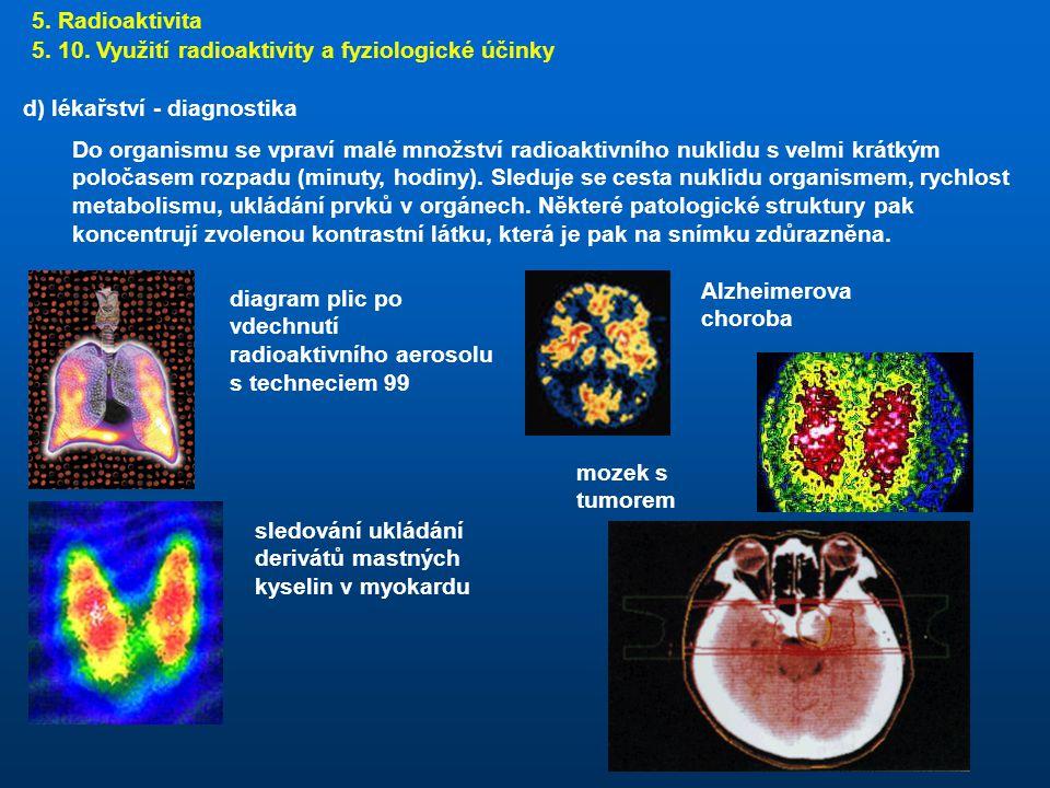 5. Radioaktivita 5. 10. Využití radioaktivity a fyziologické účinky. d) lékařství - diagnostika.