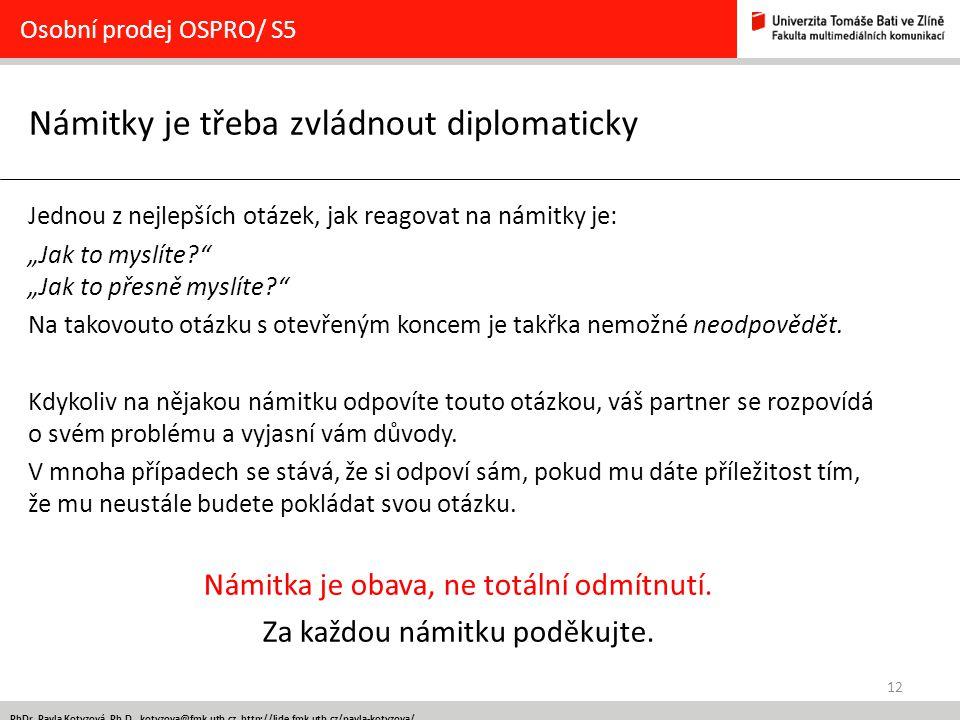 Námitky je třeba zvládnout diplomaticky