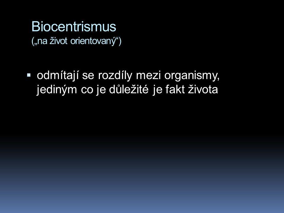 """Biocentrismus (""""na život orientovaný )"""