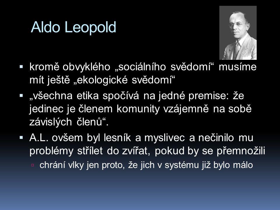"""Aldo Leopold kromě obvyklého """"sociálního svědomí musíme mít ještě """"ekologické svědomí"""