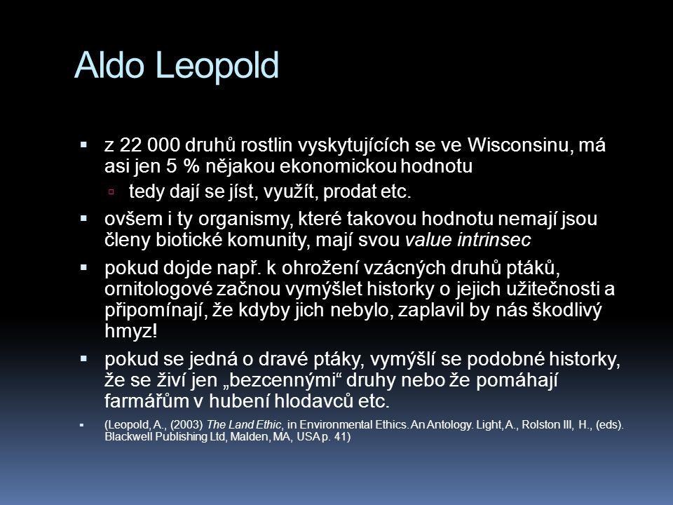 Aldo Leopold z 22 000 druhů rostlin vyskytujících se ve Wisconsinu, má asi jen 5 % nějakou ekonomickou hodnotu.