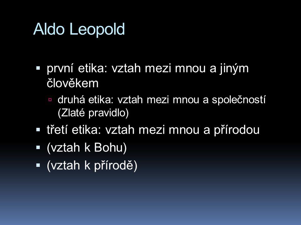 Aldo Leopold první etika: vztah mezi mnou a jiným člověkem