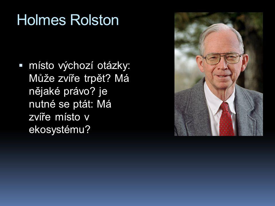 Holmes Rolston místo výchozí otázky: Může zvíře trpět.