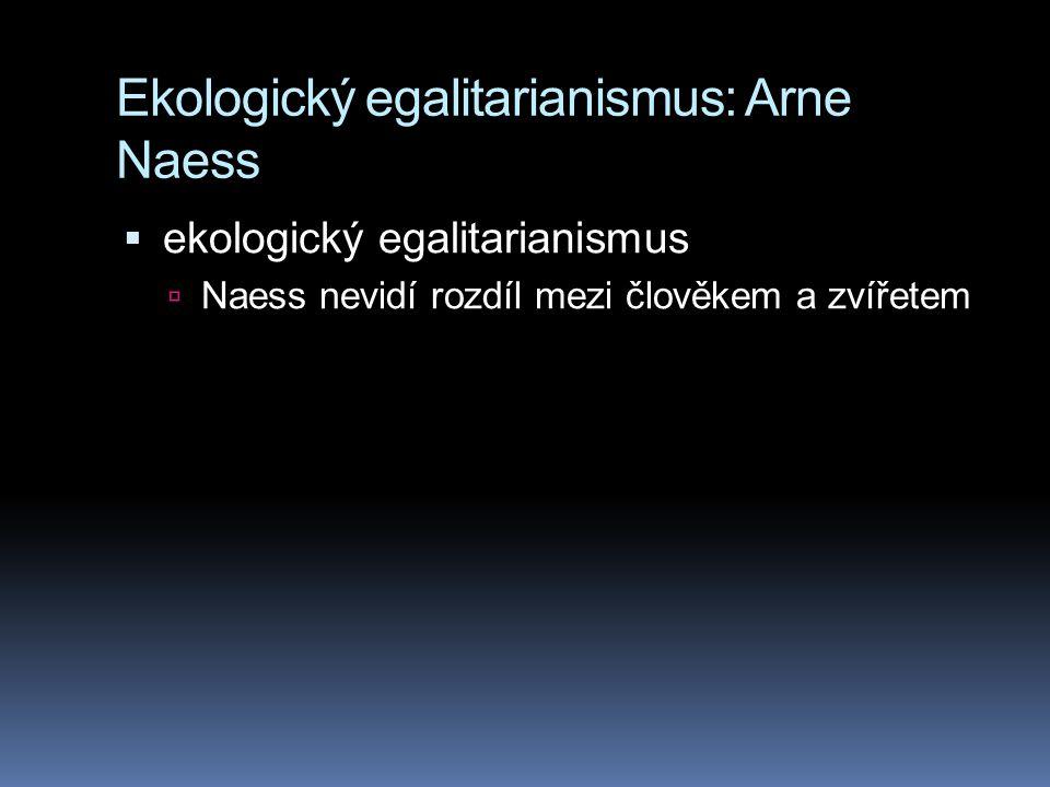 Ekologický egalitarianismus: Arne Naess
