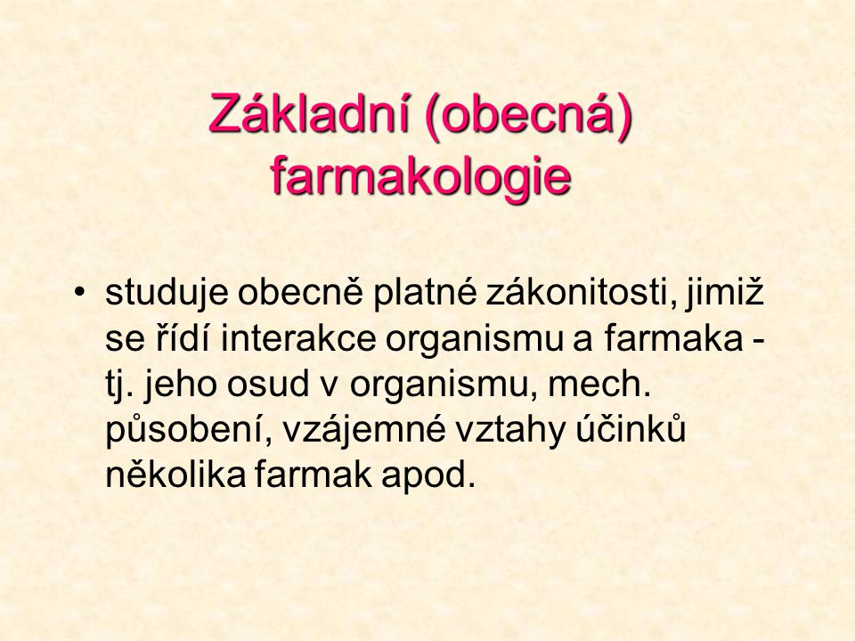 Základní (obecná) farmakologie