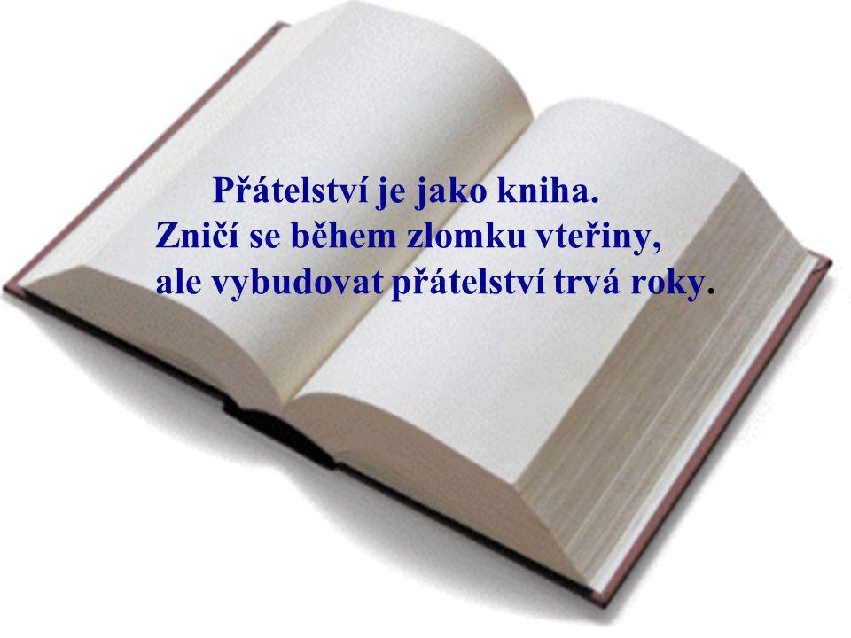 Přátelství je jako kniha