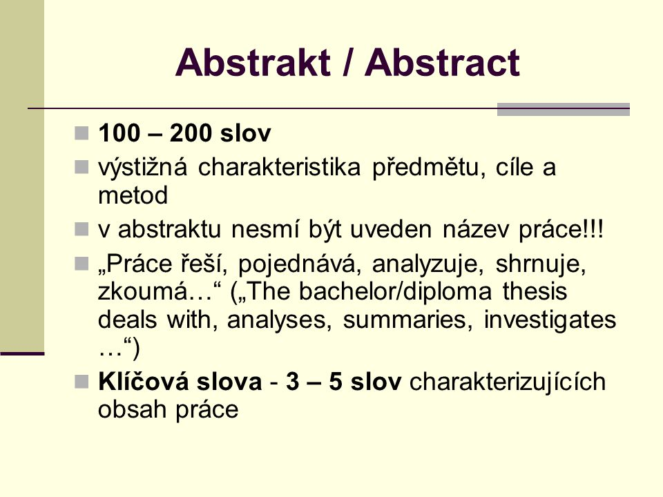 Abstrakt / Abstract 100 – 200 slov