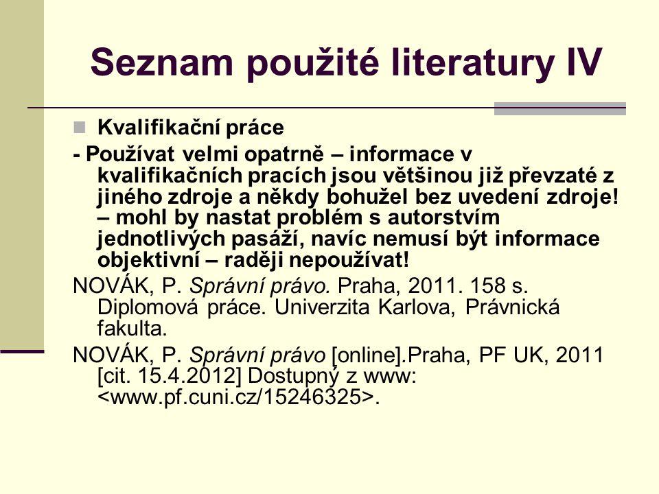Seznam použité literatury IV