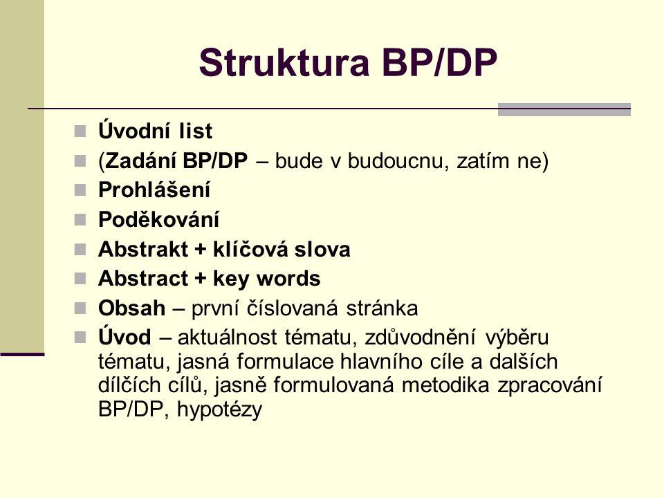 Struktura BP/DP Úvodní list (Zadání BP/DP – bude v budoucnu, zatím ne)