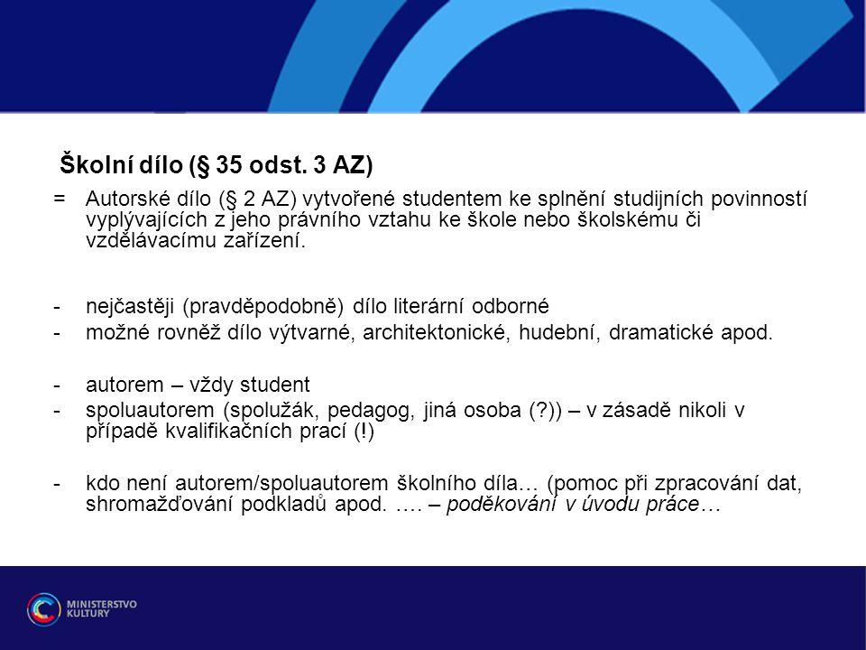 Školní dílo (§ 35 odst. 3 AZ)
