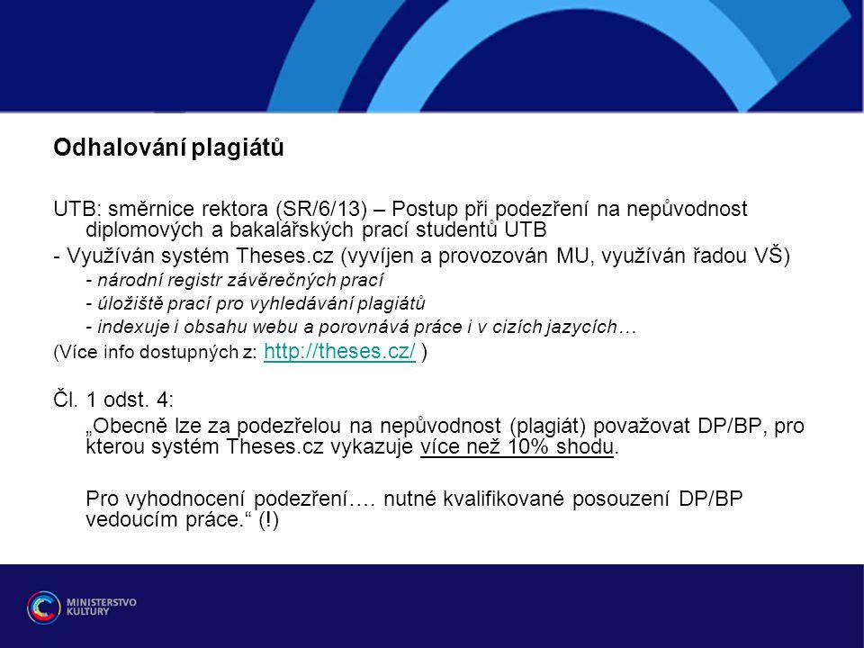 Odhalování plagiátů UTB: směrnice rektora (SR/6/13) – Postup při podezření na nepůvodnost diplomových a bakalářských prací studentů UTB.