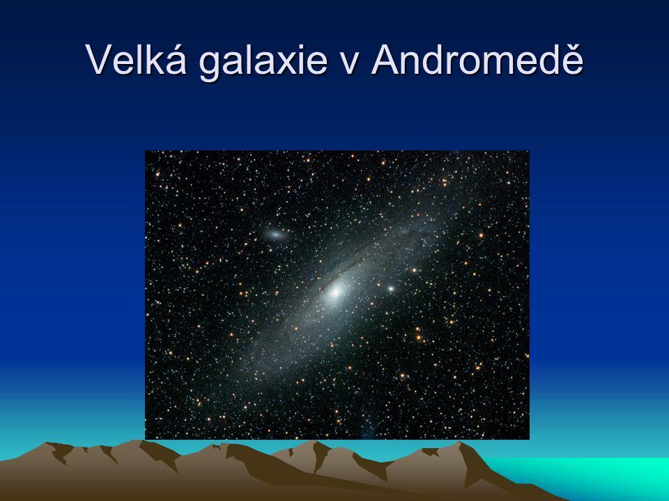 Velká galaxie v Andromedě