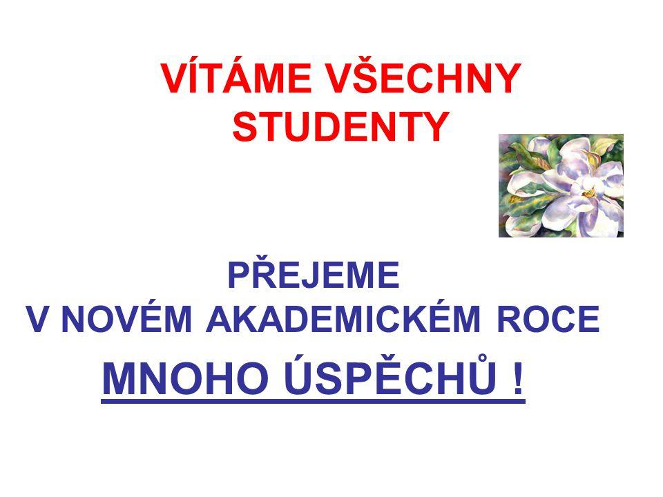 VÍTÁME VŠECHNY STUDENTY