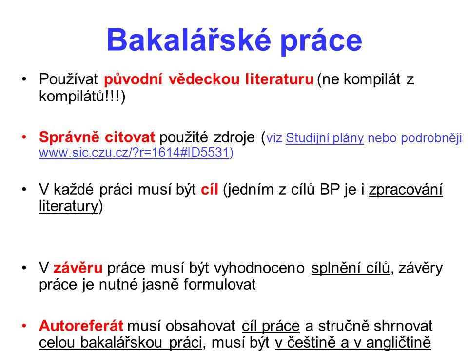 Bakalářské práce Používat původní vědeckou literaturu (ne kompilát z kompilátů!!!)