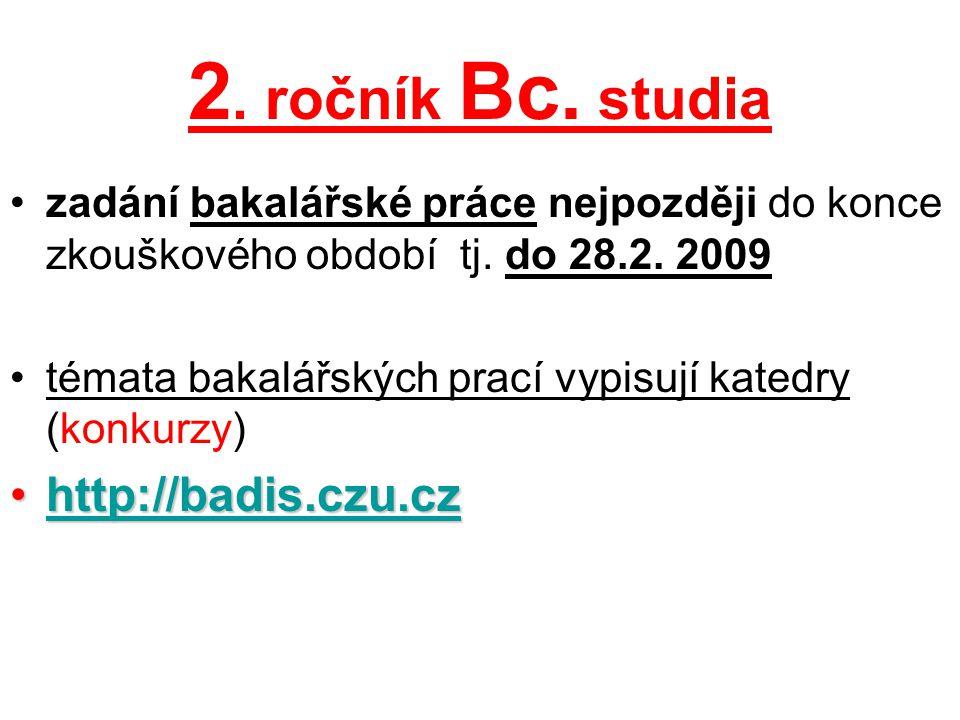 2. ročník Bc. studia http://badis.czu.cz