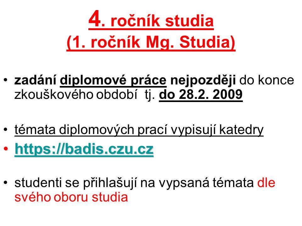 4. ročník studia (1. ročník Mg. Studia)