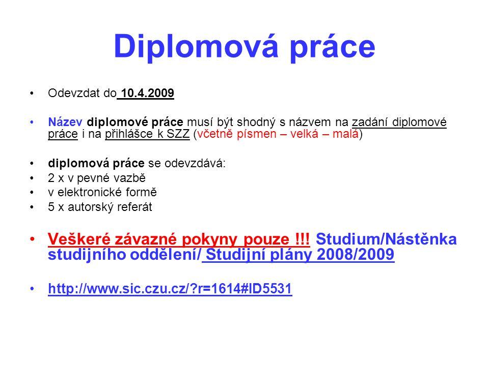 Diplomová práce Odevzdat do 10.4.2009.