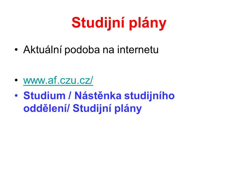 Studijní plány Aktuální podoba na internetu www.af.czu.cz/