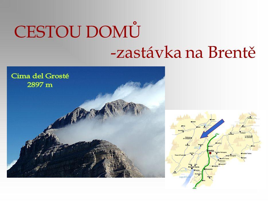 CESTOU DOMŮ -zastávka na Brentě