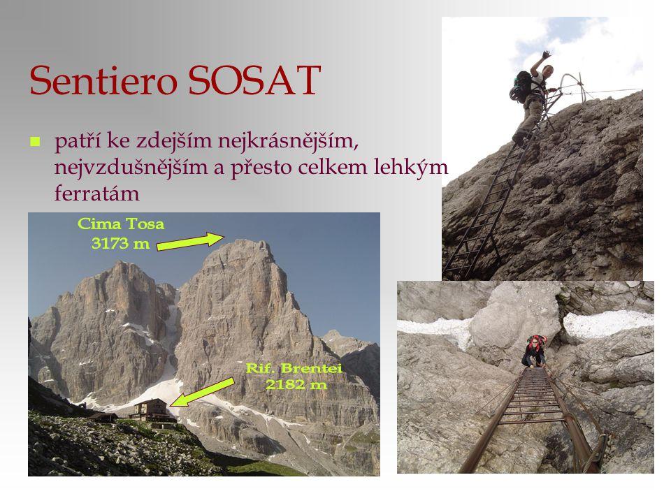 Sentiero SOSAT patří ke zdejším nejkrásnějším, nejvzdušnějším a přesto celkem lehkým ferratám. Cima Tosa.