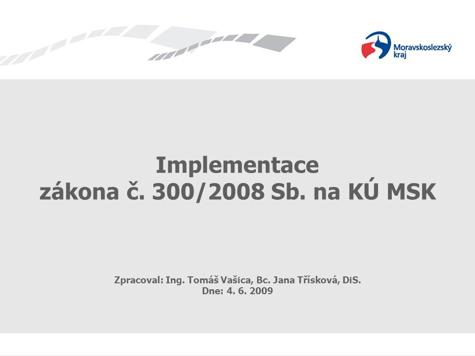 Zpracoval: Ing. Tomáš Vašica, Bc. Jana Třísková, DiS.