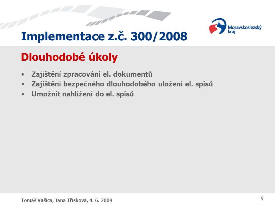 Dlouhodobé úkoly Zajištění zpracování el. dokumentů