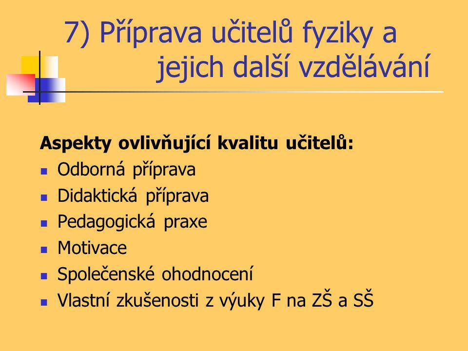 7) Příprava učitelů fyziky a jejich další vzdělávání