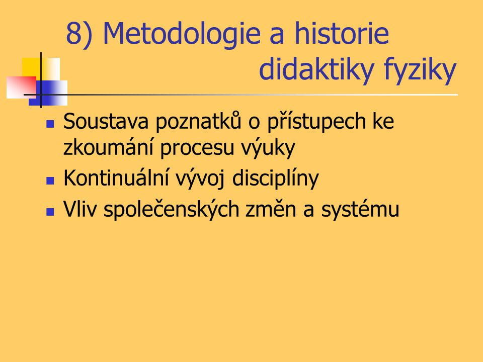 8) Metodologie a historie didaktiky fyziky