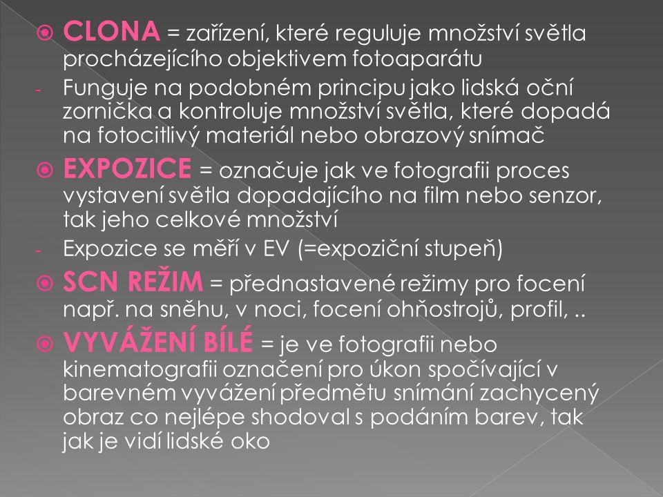 CLONA = zařízení, které reguluje množství světla procházejícího objektivem fotoaparátu