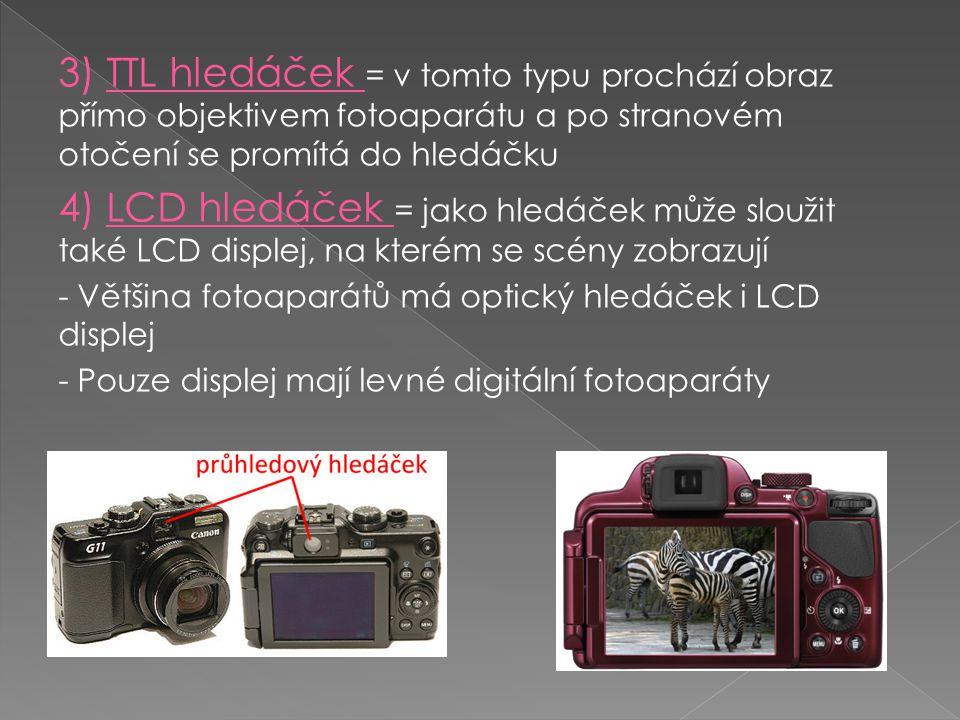 3) TTL hledáček = v tomto typu prochází obraz přímo objektivem fotoaparátu a po stranovém otočení se promítá do hledáčku