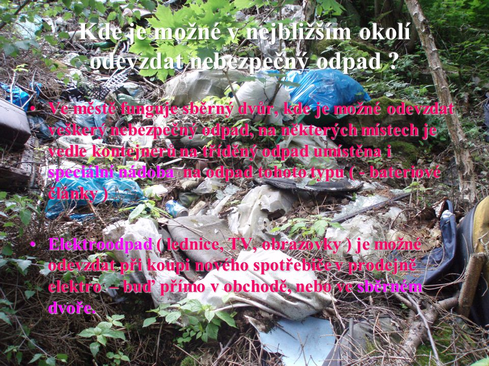 Kde je možné v nejbližším okolí odevzdat nebezpečný odpad