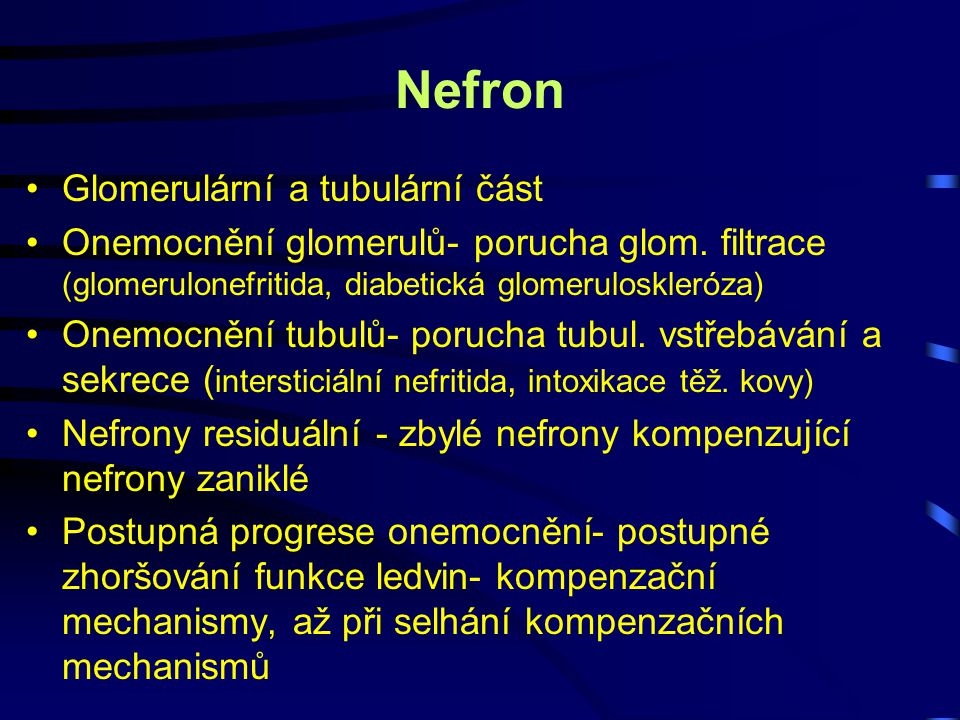 Nefron Glomerulární a tubulární část