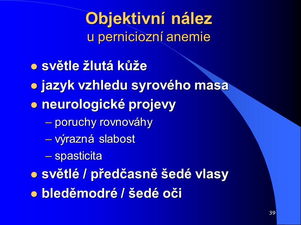 Objektivní nález u perniciozní anemie