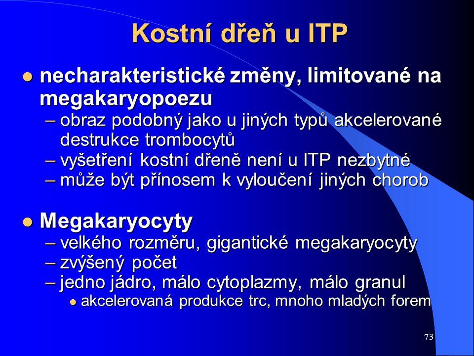 Kostní dřeň u ITP necharakteristické změny, limitované na megakaryopoezu. obraz podobný jako u jiných typů akcelerované destrukce trombocytů.