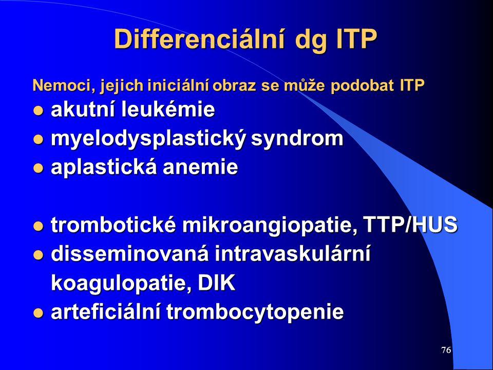 Differenciální dg ITP akutní leukémie myelodysplastický syndrom