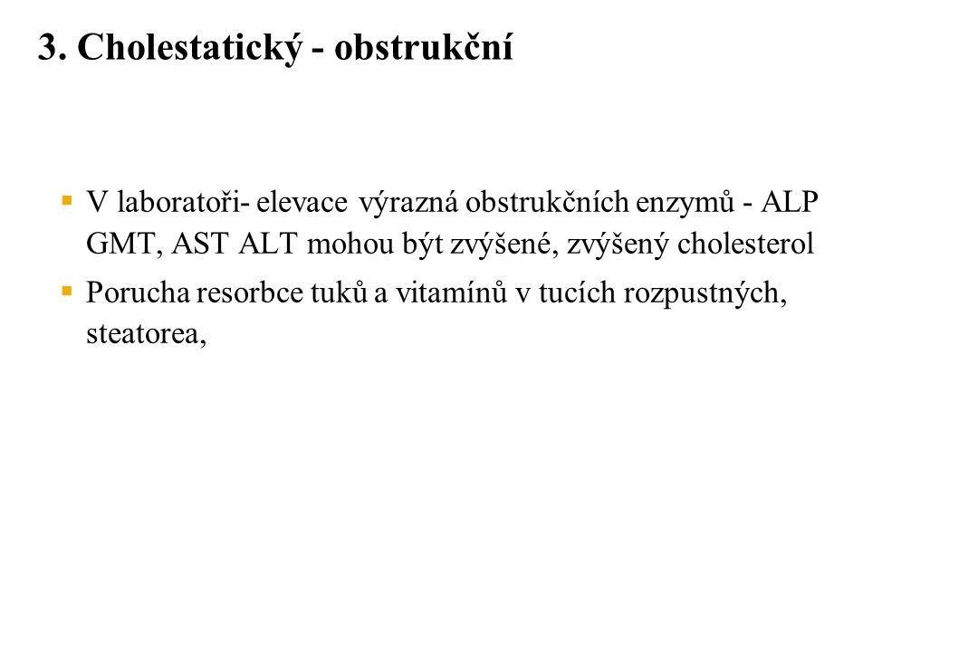 3. Cholestatický - obstrukční