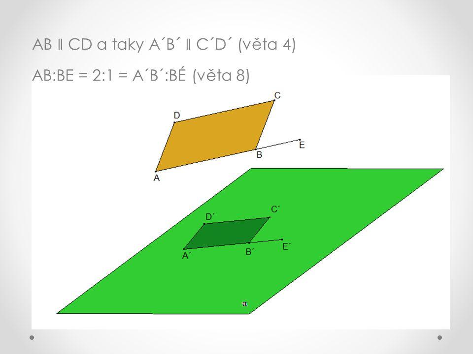 AB ǁ CD a taky A´B´ ǁ C´D´ (věta 4)