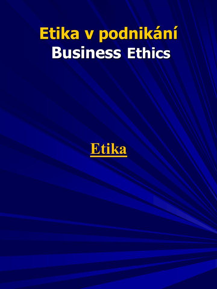 Etika v podnikání Business Ethics