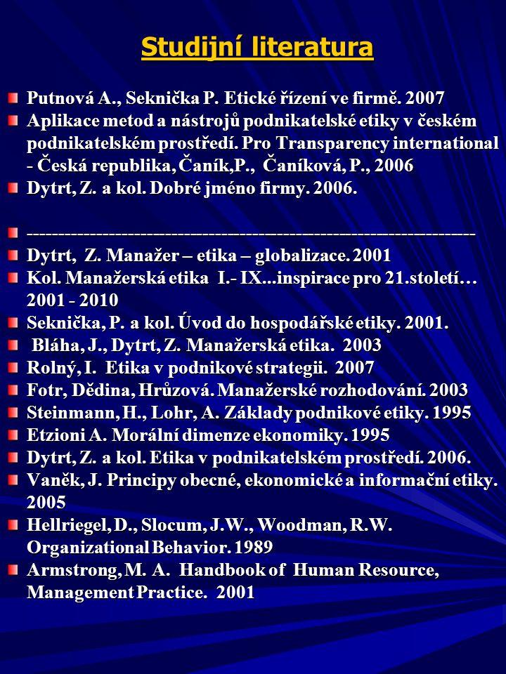 Studijní literatura Putnová A., Seknička P. Etické řízení ve firmě. 2007.