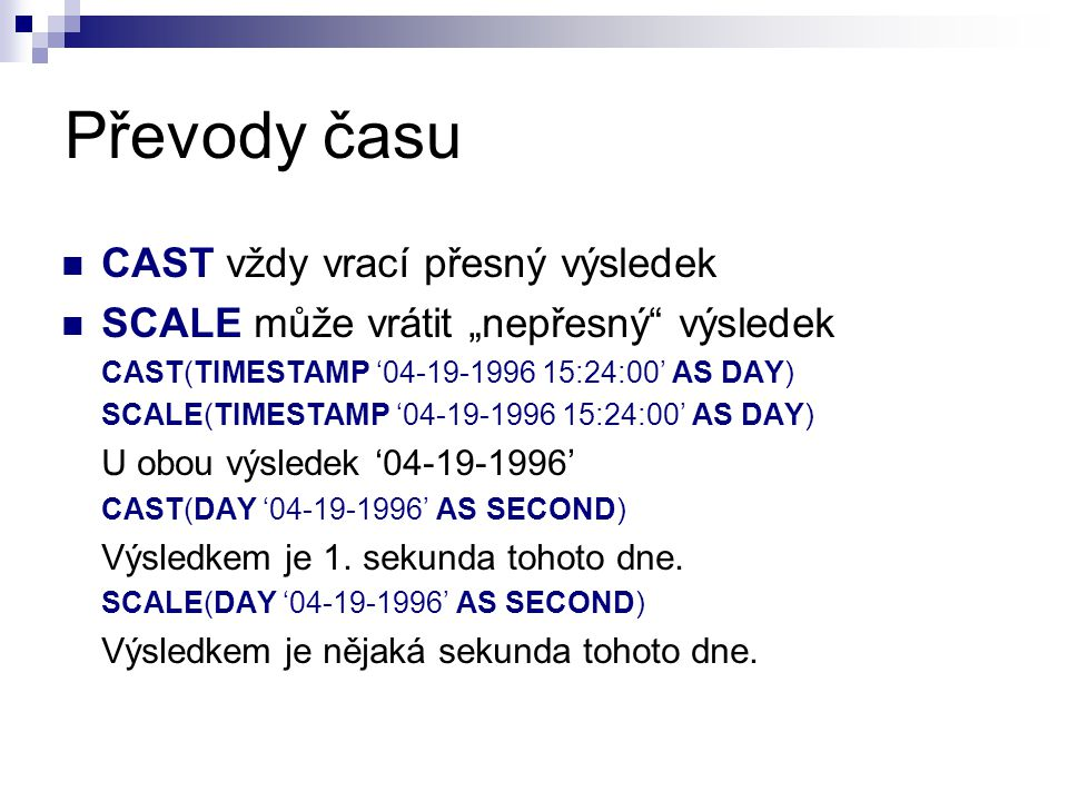 Převody času CAST vždy vrací přesný výsledek