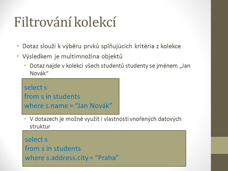 Filtrování kolekcí select s from s in students