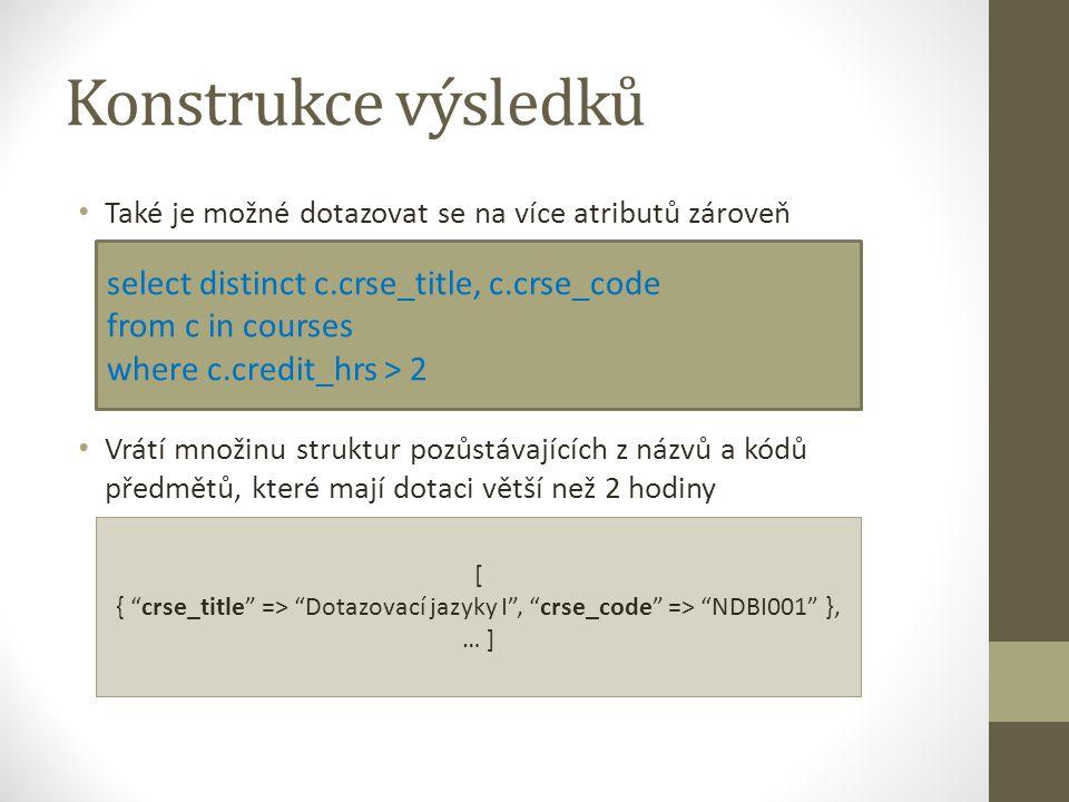 Konstrukce výsledků select distinct c.crse_title, c.crse_code