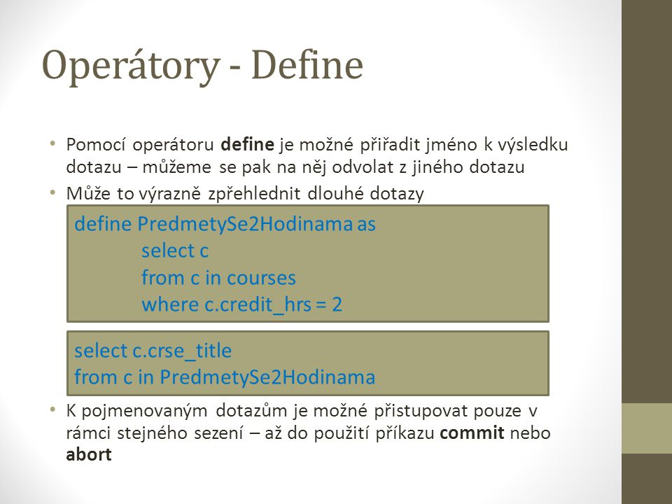 Operátory - Define define PredmetySe2Hodinama as select c