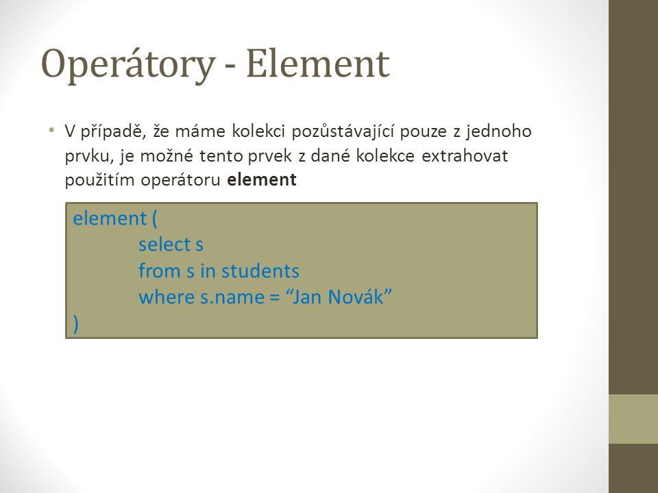 Operátory - Element element ( select s from s in students
