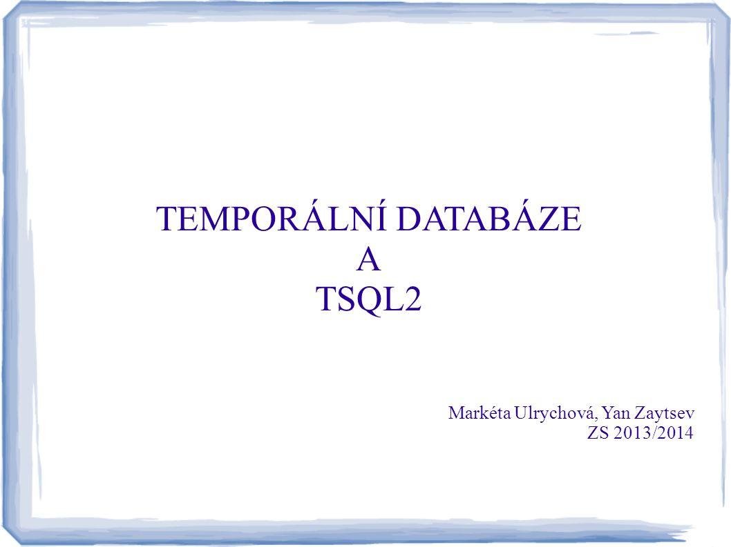 TEMPORÁLNÍ DATABÁZE A TSQL2