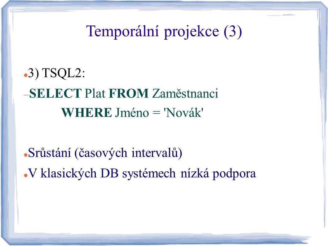 Temporální projekce (3)